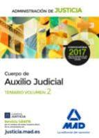 CUERPO DE AUXILIO JUDICIAL DE LA ADMINISTRACION DE JUSTICIA; TEMARIO (VOL. 2)