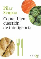comer bien, cuestion de inteligencia pilar senpau 9788415193296