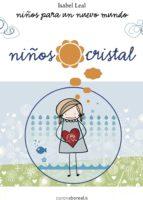 niños cristal: niños para un nuevo mundo isabel leal 9788415306696