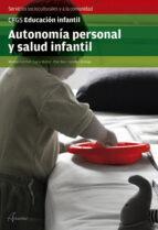 autonomia personal y salud infantil.(formativos) grado superior 9788415309796