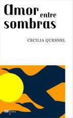 amor entre sombras (ebook)-cecilia quesnel-9788415983996