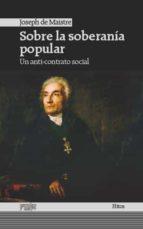 sobre la soberania popular: un anti-contrato social-joseph de maistre-9788416020096