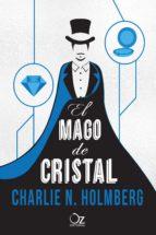 el mago de cristal charlie n. holmberg 9788416224296