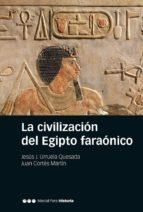la civilizacion del egipto faronico jesus j. urruela quesada 9788416662296