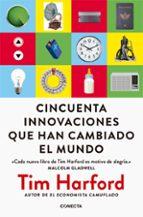 cincuenta innovaciones que han cambiado el mundo-tim harford-9788416883196