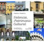 valencia, patrimonio cultural francisco moratalla 9788416900596