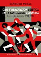 cine y renovacion estetica en la vanguardia española: antologia critica, 1920 1936 alfonso puyal 9788417266196