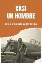 casi un hombre (ebook) paula alejandra gómez osorio 9788417533496