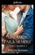 un amor para siempre (para siempre 1) (ebook)-priscila serrano-9788417540296