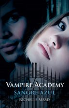 sangre azul (vampire academy 2) (ebook)-richelle mead-9788420494296