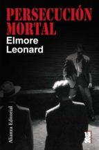 persecucion mortal-elmore leonard-9788420662596