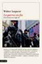 la guerra sin fin: el terrorismo en el siglo xxi walter laqueur 9788423335596
