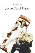 a media luz joyce carol oates 9788426416896