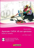 aprender catia v5 con ejercicios. diseño en contexto-juan ribas lagares-9788426718396