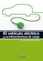 el vehiculo electrico y su infraestructura de carga eva molero piñero ana pozo ruz 9788426719096