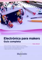 electronica para makers: guia completa pablo aliverti 9788426724496