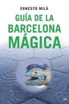 guia de la barcelona magica-ernesto mila-9788427034396