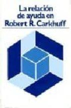 la relacion de ayuda en robert carkhuff (2ª ed.)-manuel marroquin perez-9788427112896