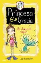 princesa sin gracia 3: un chapuzon magico-lou kuenzler-9788427216396
