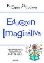 educación imaginativa (ebook)-kieran egan-gillian judson-9788427724396