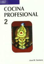 cocina profesional (t. 2)-jose maria centeno roman-9788428318396