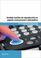 gestion auxiliar de reproduccion en soporte convencional o inform atico 9788428327596