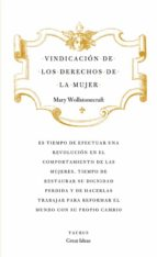 vindicacion de los derechos de la mujer (great ideas) mary wollstonecraft 9788430601196