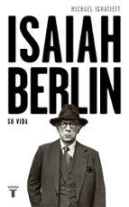 isaiah berlin, su vida michael ignatieff 9788430619696