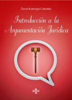 introduccion a la argumentacion juridica oscar buenaga ceballos 9788430969296