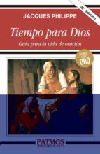 tiempo para dios: guia para la vida de oracion jacques philippe 9788432133596