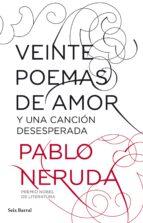 veinte poemas de amor y una cancion desesperada pablo neruda 9788432212796