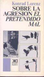 sobre la agresion el pretendido mal (8ª ed.) konrad lorenz 9788432300196