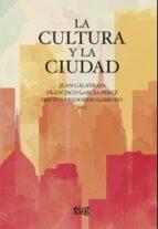 la cultura y la ciudad juan calatrava 9788433859396