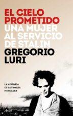 el cielo prometido: una mujer al servicio de stalin-gregorio luri-9788434423596