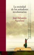 la sociedad de los soñadores involuntarios-jose eduardo agualusa-9788435011396