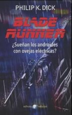 blade runner: ¿sueñan los androides con ovejas electricas?-philip k. dick-9788435021296