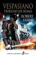 vespasiano i: tribuno de roma robert fabbri 9788435060196