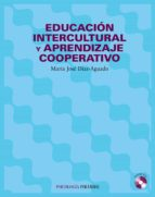 educacion intercultural y aprendizaje cooperativo (incluye cd rom ) maria jose diaz aguado 9788436817096