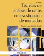tecnicas de analisis de datos en investigacion de mercados (2ª ed .)-teodoro luque martinez-9788436825596