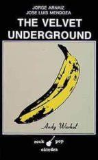 the velvet underground jorge arnaiz jose luis mendoza 9788437608396
