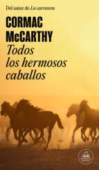 todos los hermosos caballos (trilogía de la frontera 1) (ebook)-cormac mccarthy-9788439724896