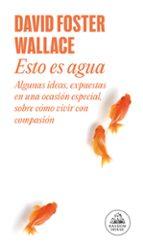 esto es agua-david foster wallace-9788439729396