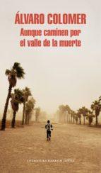 aunque caminen por el valle de la muerte (ebook)-alvaro colomer-9788439732396