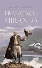 francisco miranda: la aventura de la politica-manuel lucena-9788441426696