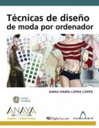 tecnicas de diseño de modas por ordenador anna maria lopez lopez 9788441523296