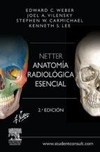 weber, netter. anatomía radiológica esencial (2ª ed.)-9788445826096