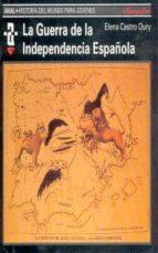la guerra de la independencia española-elena castro oury-9788446004196