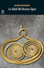 la edad del bronce egea-oliver dickinson-9788446011996