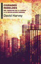 ciudades rebeldes david harvey 9788446037996