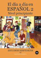 el dia a dia en español 2: nivel principiante-9788447534296